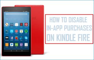 Cómo deshabilitar todas las compras en la aplicación en Kindle Fire