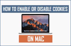 Cómo habilitar o deshabilitar las cookies en Mac