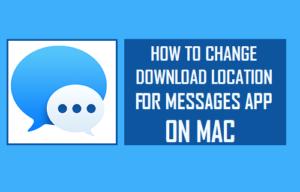 Cómo cambiar la ubicación de descarga de Messages App On Mac