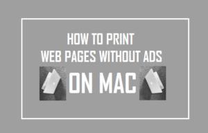 Cómo imprimir páginas web sin anuncios en Mac