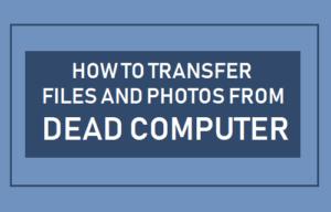 Cómo transferir archivos y fotos desde un ordenador muerto