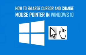 Cómo ampliar el cursor y cambiar el puntero del ratón en Windows 10