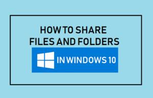 Cómo compartir archivos y carpetas en Windows 10