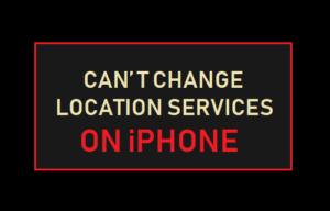 No se pueden cambiar los servicios de localización en el iPhone