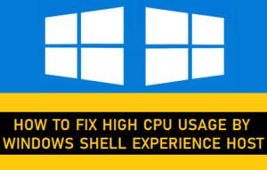 Cómo arreglar el alto uso de la CPU por parte del host de la experiencia de Windows Shell