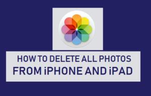 Cómo eliminar todas las fotos de iPhone o iPad