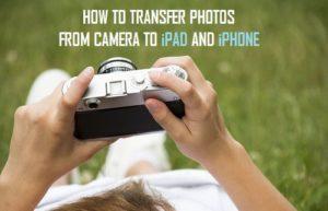 Cómo transferir fotos de la cámara al iPhone o iPad