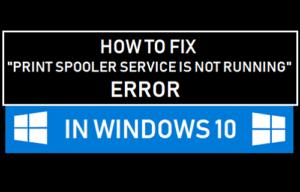 Cómo corregir un error en el servicio de impresión de Spooler no se está ejecutando en Windows 10