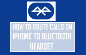 Cómo enrutar llamadas en el iPhone a auriculares Bluetooth