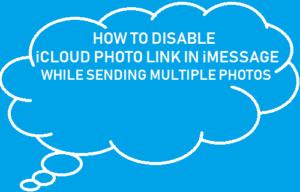 Cómo desactivar iCloud Photo Link en iMessage al enviar varias fotos