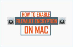 Cómo habilitar FileVault Encryption en Mac