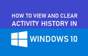 Lee más sobre el artículo Cómo ver y borrar el historial de actividades en Windows 10