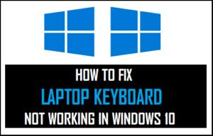 Cómo corregir el teclado del ordenador portátil que no funciona en Windows 10
