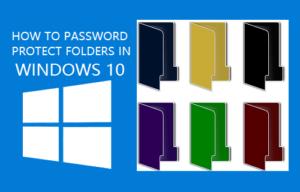 Cómo proteger con contraseña las carpetas en Windows 10