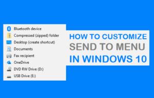 Cómo personalizar el menú Enviar a en Windows 10