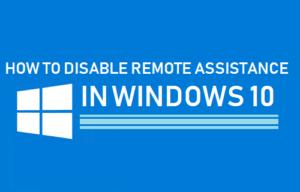 Cómo deshabilitar la asistencia remota en Windows 10
