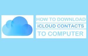 Cómo descargar los contactos de iCloud al ordenador