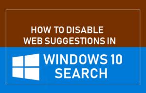 Cómo desactivar las sugerencias para la Web en la búsqueda de Windows 10