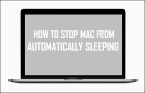 Cómo evitar que el Mac duerma automáticamente