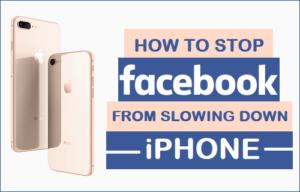Cómo evitar que Facebook ralentice el iPhone