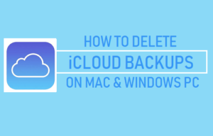 Cómo eliminar las copias de seguridad de iCloud en Mac y PC con Windows