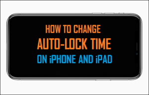 Cómo cambiar el tiempo de bloqueo automático en el iPhone y el iPad