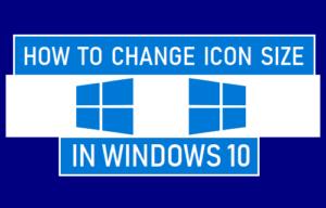Cómo cambiar el tamaño de los iconos en Windows 10