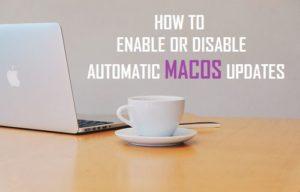 Cómo activar o desactivar las actualizaciones automáticas de MacOS