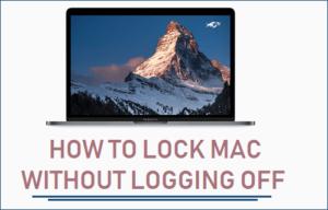Cómo bloquear tu Mac sin salir del sistema