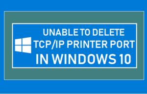 No se puede eliminar el puerto de impresora TCP/IP en Windows 10