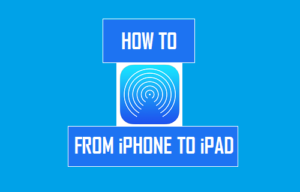 Cómo AirDrop de iPhone a iPad
