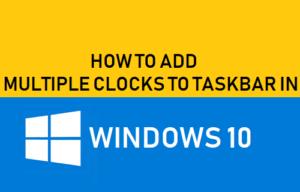 Cómo agregar varios relojes a la barra de tareas en Windows 10
