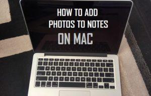 Cómo añadir fotos a las notas en Mac