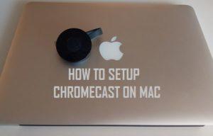 Cómo configurar y usar Chromecast en Mac