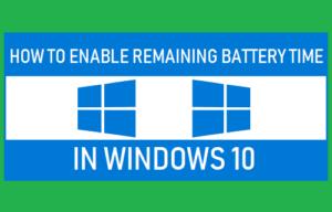 Cómo habilitar el tiempo restante de la batería en Windows 10