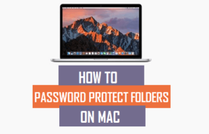 Cómo proteger las carpetas con contraseña en Mac y proteger sus datos