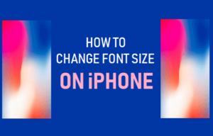 Cómo cambiar el tamaño de la fuente en el iPhone