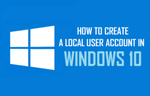 Cómo crear una cuenta de usuario local en Windows 10