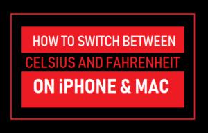 Cómo cambiar entre Celsius y Fahrenheit en iPhone y Mac