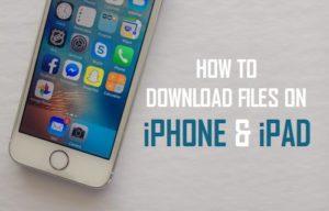 Cómo descargar archivos en iPhone y iPad