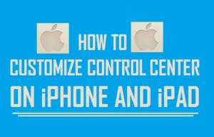 Cómo personalizar el Centro de control en el iPhone y el iPad