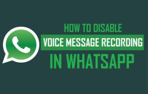 Cómo desactivar la grabación de mensajes de voz en WhatsApp