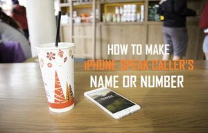 Cómo hacer que el iPhone hable el nombre o el número de la persona que llama