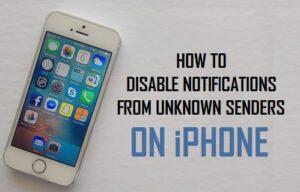 Cómo desactivar las notificaciones de remitentes desconocidos en el iPhone