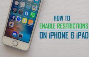 Cómo habilitar las restricciones en el iPhone y el iPad