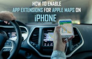 Cómo habilitar extensiones de aplicaciones para Apple Maps en iPhone