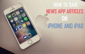Cómo guardar artículos de aplicaciones de noticias en el iPhone y el iPad