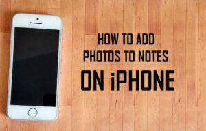 Cómo añadir fotos a las notas en el iPhone