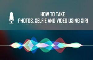 Cómo tomar fotos, fotos y videos usando Siri