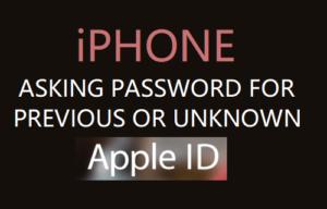 iPhone Solicita Contraseña Para ID de Apple Anterior o Desconocido